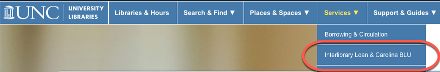 """Screenshot of the UNC University Libraries' website. The """"Interlibrary Loan & Carolina BLU"""" link is in the """"Services"""" menu."""