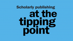 Scholarly publishing at the tipping point